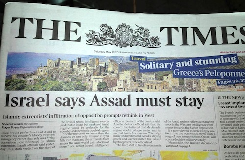 """Israel says Assad must stay"" – front-page headline in The Times, London, 18 May 2013"
