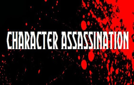 Character assassination